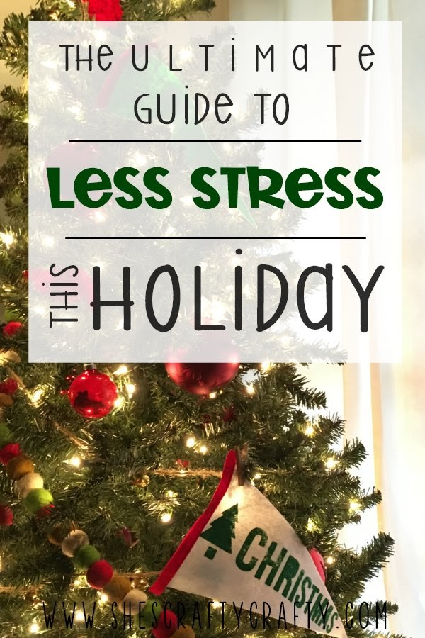 The Ultimate Guide to Less Stress this Holiday- tips and tricks for having the best holiday season ever!