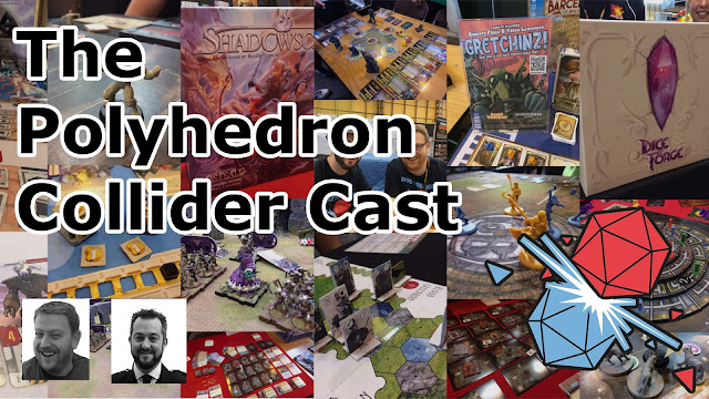 The Polyhedron Collider Cast Episode 26: The Great UK Games Expo Caper Part 1