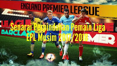 Senarai Perpindahan Pemain Liga EPL Musim 2017/2018