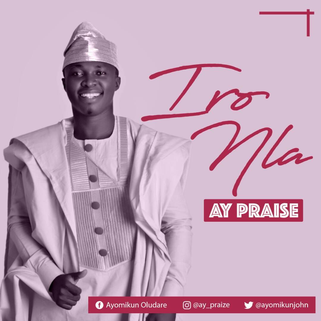 Download AY Praise Iro Nla