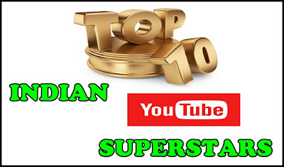 Top 10 Indian Youtube Superstars 2017