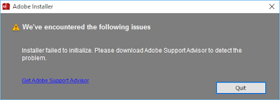 "error ""Installer failed to initialize. Please download Adobe Support Advisor to detect the probelem."""
