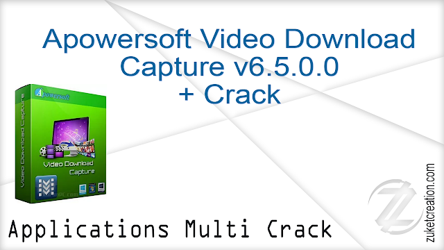 Apowersoft Video Download Capture v6.5.0.0 + Crack  |  76.3 MB