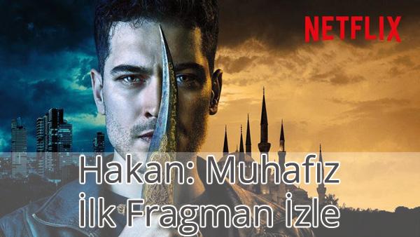 Hakan: Muhafız (The Protector) Fragman İzle