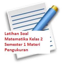 Latihan Soal Matematika Kelas 2 SD Semester 1 Materi Pengukuran (Ke-2)
