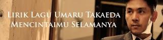 Lirik Lagu Umaru Takaeda - Mencintaimu Selamanya