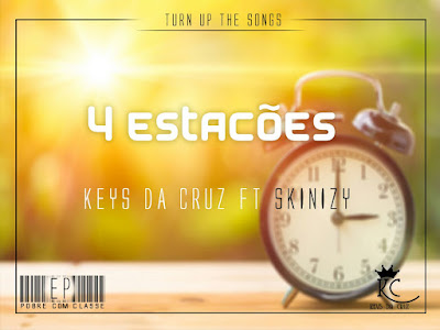 Keys da Cruz ft. Skinizy - 4 Estacões