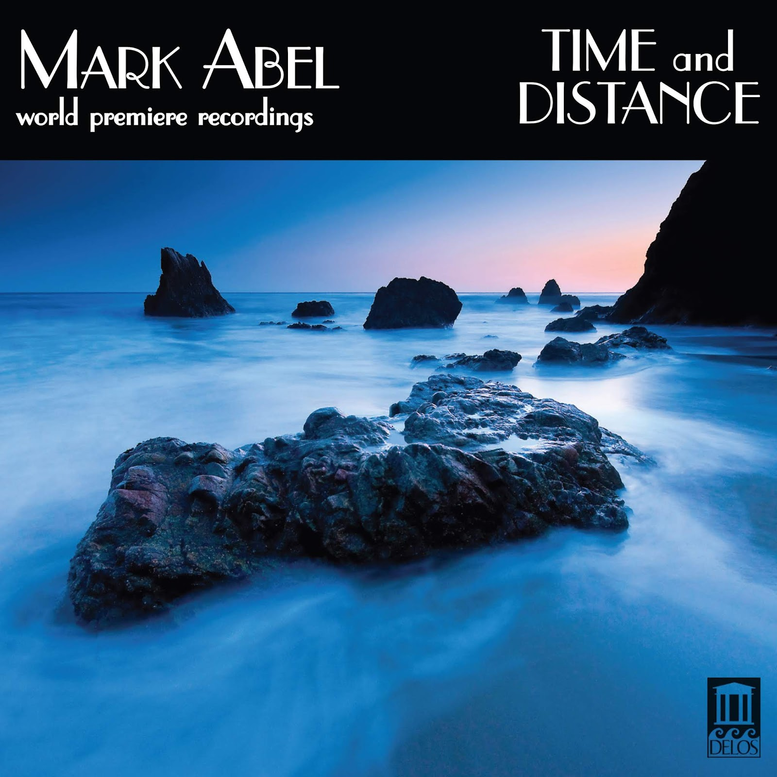 IN REVIEW: Mark Abel - TIME AND DISTANCE (Delos DE 3550)