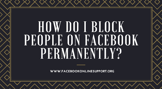 How Do I Block People on Facebook Permanently?
