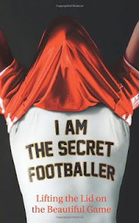 Books For Men Book Reviews: I Am The Secret Footballer
