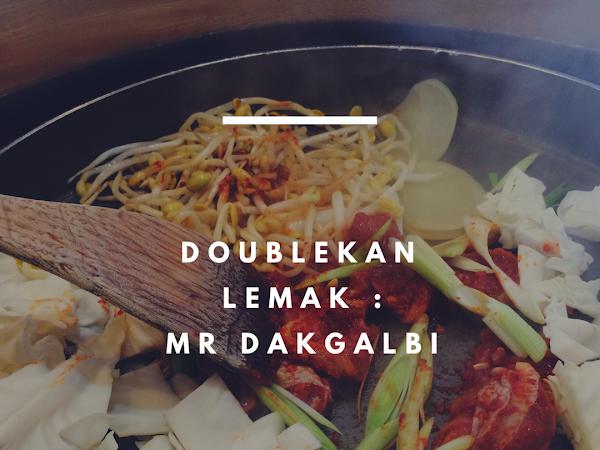 Doublekan Lemak : Makan makan di Mr Dakgalbi