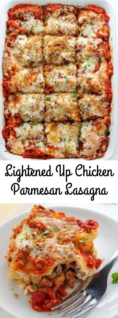 Lightened Up Chicken Parmesan Lasagna #dinner #recipe