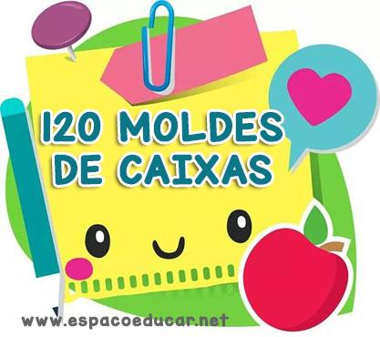 120 Moldes De Caixas Para Imprimir Lembrancinhas Espaco Educar