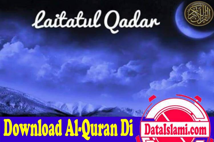 Surat Al Qadar Mp3 Lengkap Bacaan Dan Audio Tafsirnya Data