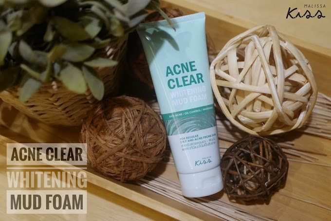 :: หน้าใส ไกลสิว ด้วย Malissa KISS Acne Clear Whitening Mud Foam โคลนทำความสะอาดผิว 2in1 ::