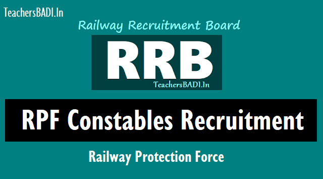 rrb recruitment of constables in railway protection force(rpf),rrb rpf constables recruitment 2018,online application form,how to apply?,railway recruitment board rpf constables recruitment 2018,rrb railway protection force constables recruitment