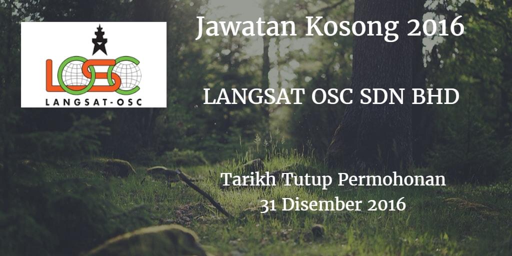 Jawatan Kosong LANGSAT OSC SDB BHD 31 Disember 2016