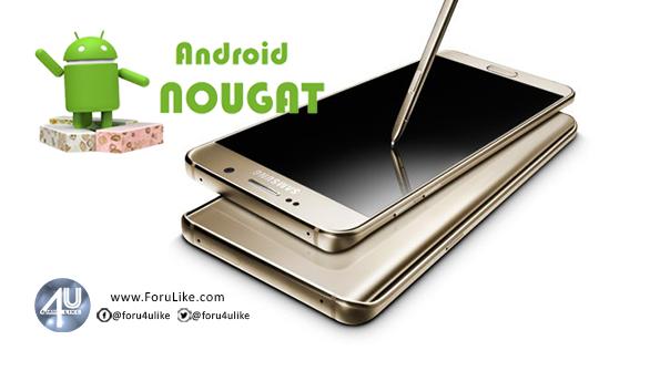 هواتف Galaxy S6 والنوت Note 5 سيصل إليها تحديث أندرويد 7.0 نوجا خلال الشهر الحالي