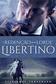 Resenha: A Redenção de um Lorde Libertino - Elissande Tenebrarh