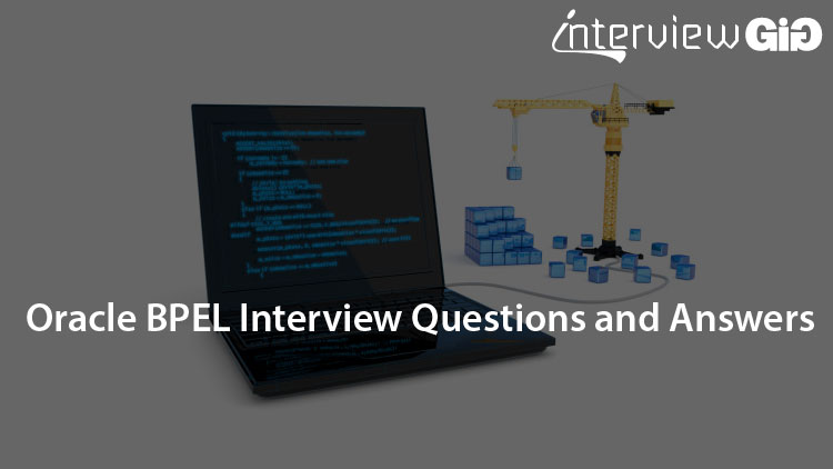 Oracle BPEL Interview Questions and Answers