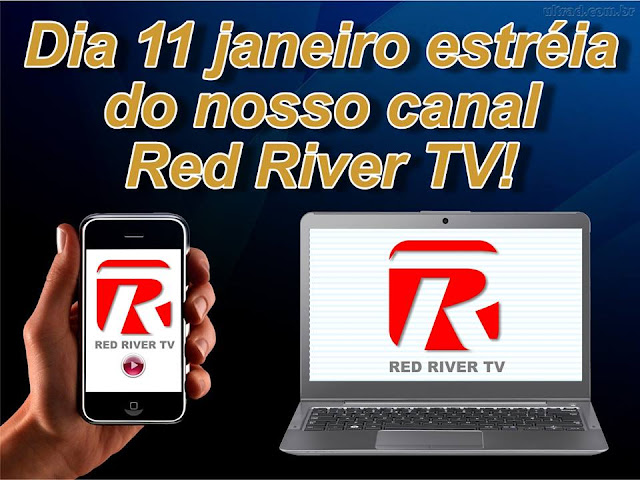 Contagem regressiva para a estreia do canal Red River TV