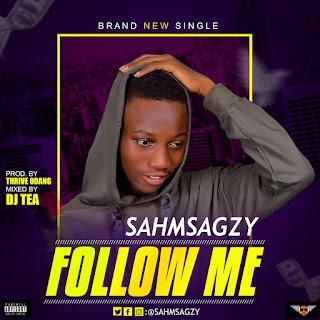 [Music] Sahmsagzy - FOLLOW ME