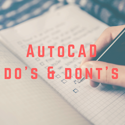 autocad dos and donts