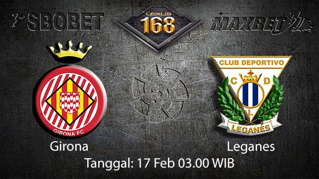 PREDIKSIBOLA - PREDIKSI TARUHAN BOLA GIRONA VS LEGANES 17 FEBRUARY 2018 (SPAIN LA LIGA)