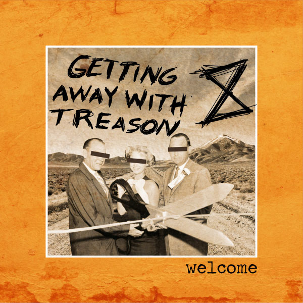"""Getting Away With Treason stream new album """"Welcome"""""""