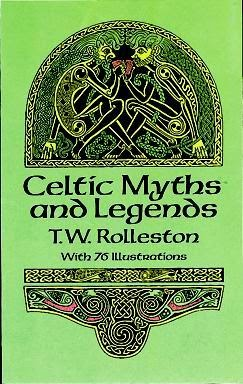 http://www.bookdepository.com/Celtic-Myths-Legends-T-W-Rolleston/9780486265070