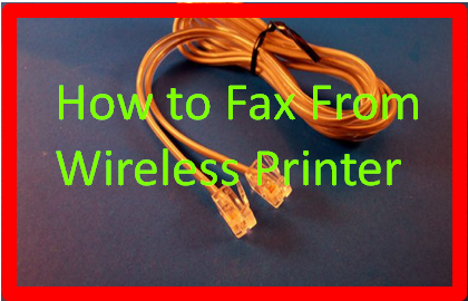 How to Fax From Wireless Printer