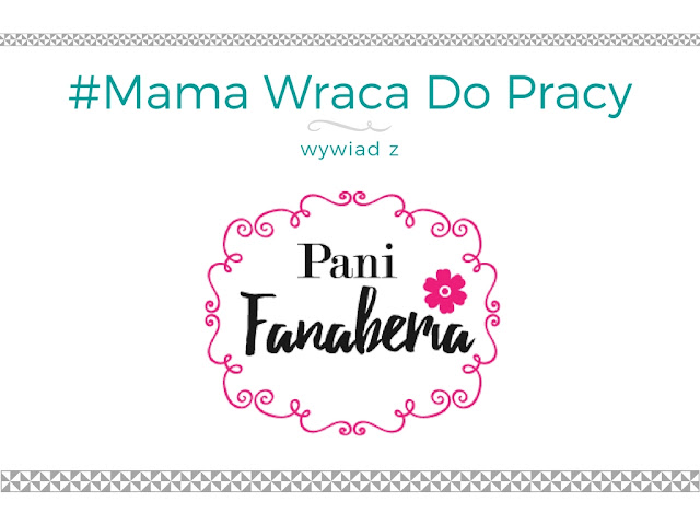 #11 Mama wraca do pracy - wywiad z blogerką Pani Fanaberia