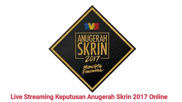 Live Streaming Keputusan Anugerah Skrin 2017 Online
