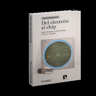 Del electrón al chip por Gloria Huertas Sánchez