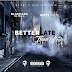 BLACK A.K.A MR. MACK & DIRTY WHITE - BETTER LATE THAN NEVER | @Black_MrMack413