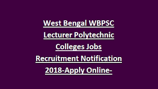 West Bengal WBPSC Lecturer Polytechnic Colleges Jobs Recruitment Notification 2018-Apply Online-Exam Syllabus-Admit Card
