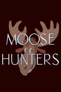 Watch Moose Hunters Online Free in HD
