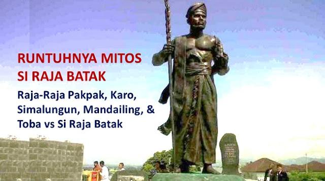 RUNTUHNYA MITOS SI RAJA BATAK - 5: Raja-Raja Pakpak, Karo, Simalungun, Mandailing, dan Toba vs Si Raja Batak