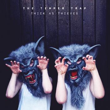 Baixar CD The Temper Trap - Thick As Thieves Grátis MP3