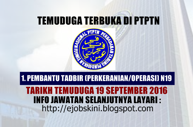 temuduga terbuka di ptptn september 2016