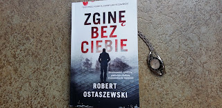 """Życie na prowincji. Recenzja """"Zginę bez ciebie"""" Roberta Ostaszewskiego."""