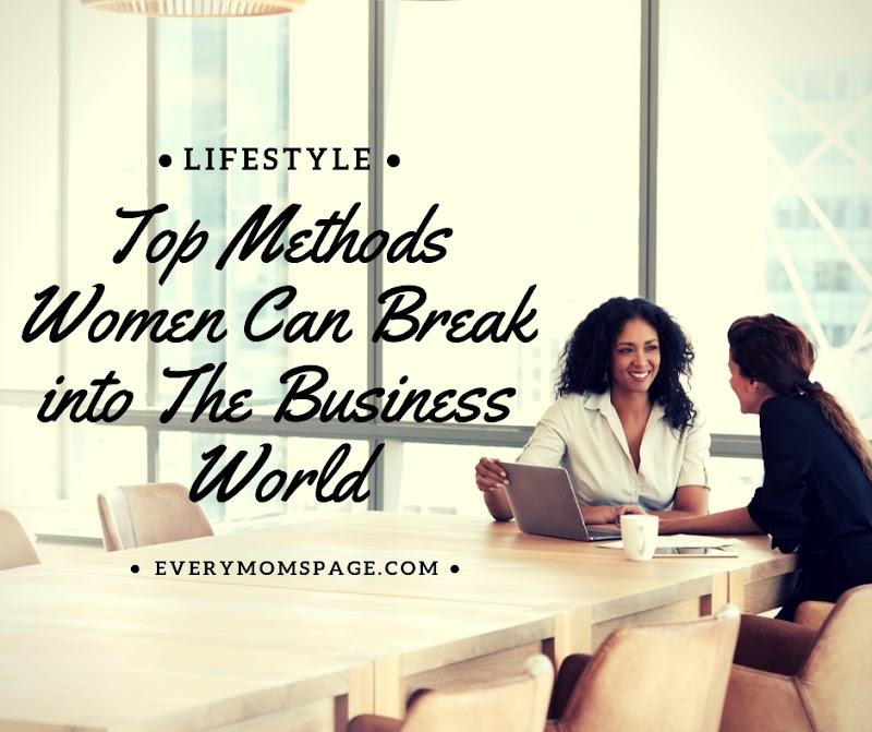 Top Methods Women Can Break into The Business World