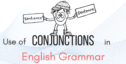 Use of Conjunctions in English Grammar