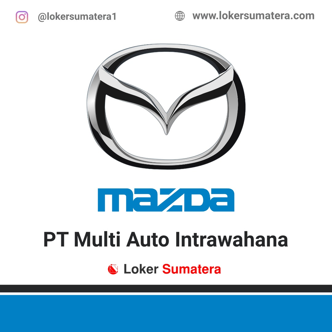Lowongan Kerja PT Multi Auto Intrawahana Pekanbaru Februari 2020