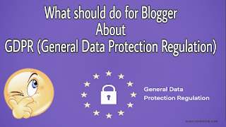 What should Bloggers must do about gdpr general data protection regulation