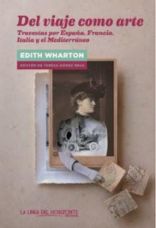 Del viaje como arte travesías por España Francia Italia y el Mediterráneo Edith Wharton