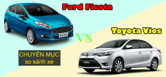 So sánh Toyota Vios với Ford Fiesta 1