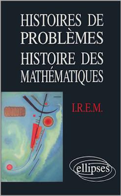 Télécharger Livre Gratuit Histoires de Problèmes, Histoire des Mathématiques - I.R.E.M pdf