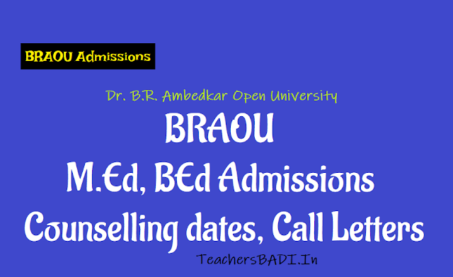 braou med/bed/bed(se) admissions 2018 counselling schedule,dates,call letters,list of documents,certificates verification,braou distance b.ed,m.ed programmes counselling dates