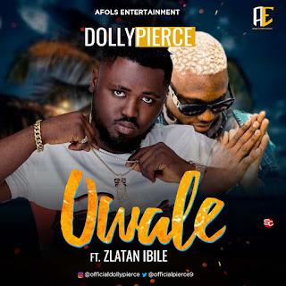Dollypierce ft Zlatan - OWALE